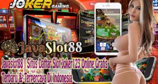 Javaslot88 | Situs Daftar Slot Joker123 Online Gratis Terbaru & Terpercaya Di Indonesia