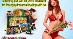Tomslot88 | Situs Judi Slot Online Terpercaya dan Terlengkap Indonesia Bisa Deposit Pulsa